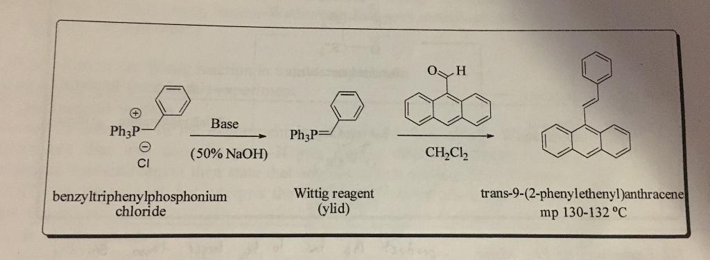 9 2 Phenylethenyl Base Ph E 50 NaOH Benzyl Triphenylphosphonium Chloride Ph3P Wittig Reagent Ylid