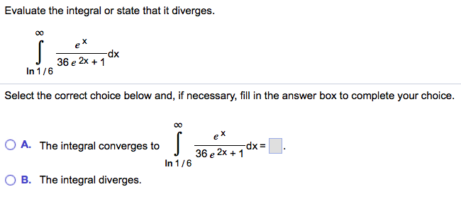 Calculus archive october 05 2017 chegg evaluate the integral or state that it diverges dx 36e2x1 in 1 fandeluxe Gallery