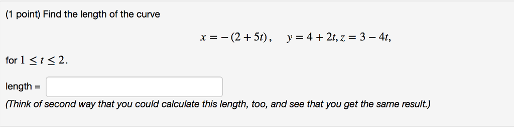 Solved: use the arc length formula to find the length of t.