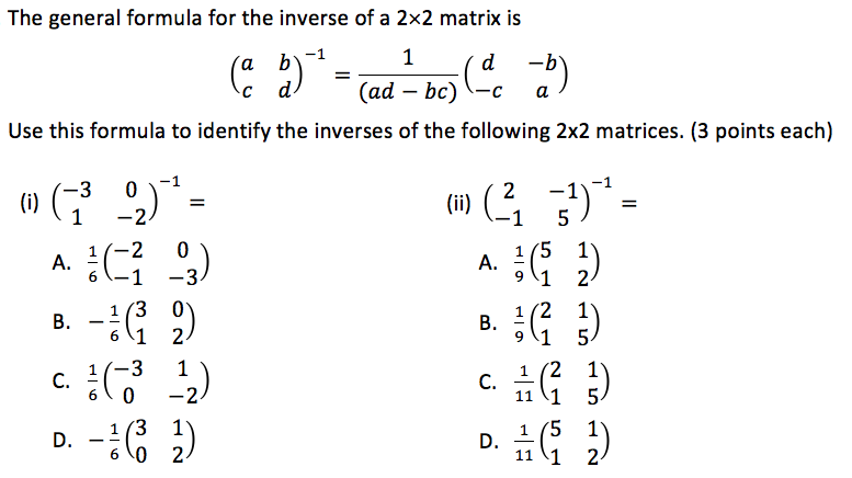 the general formula for the inverse of a 2x2 matrix is use this formula to identify