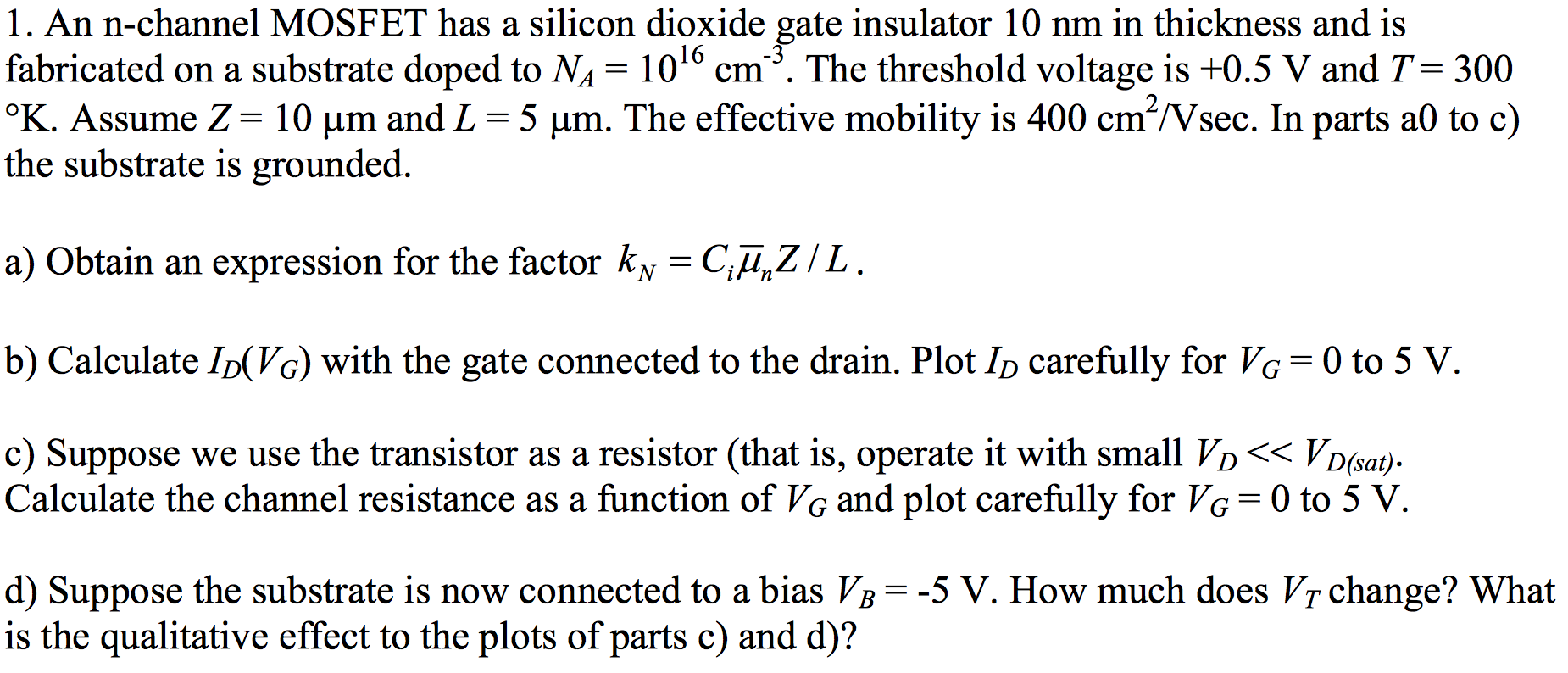 Solved: An N-channel MOSFET Has A Silicon Dioxide Gate Ins