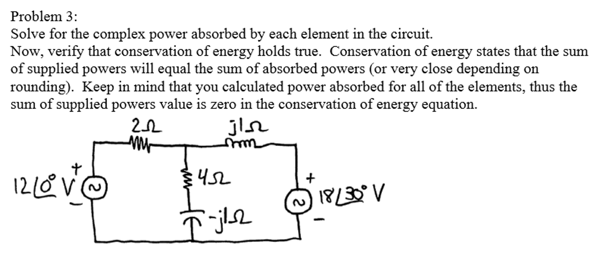 Conservation Of Energy In Circuit Wiring Diagram Electricity Simple Dc Model Solved Solve For The Complex Power Absorbed By Each Eleme Rh Chegg Com Series Lc