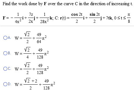 98a68fd28a8 Question  Find the work done by F over the curve C in the direction of  increasing t.