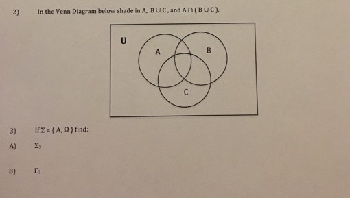 Solved In The Venn Diagram Below Shade In A B Union C A