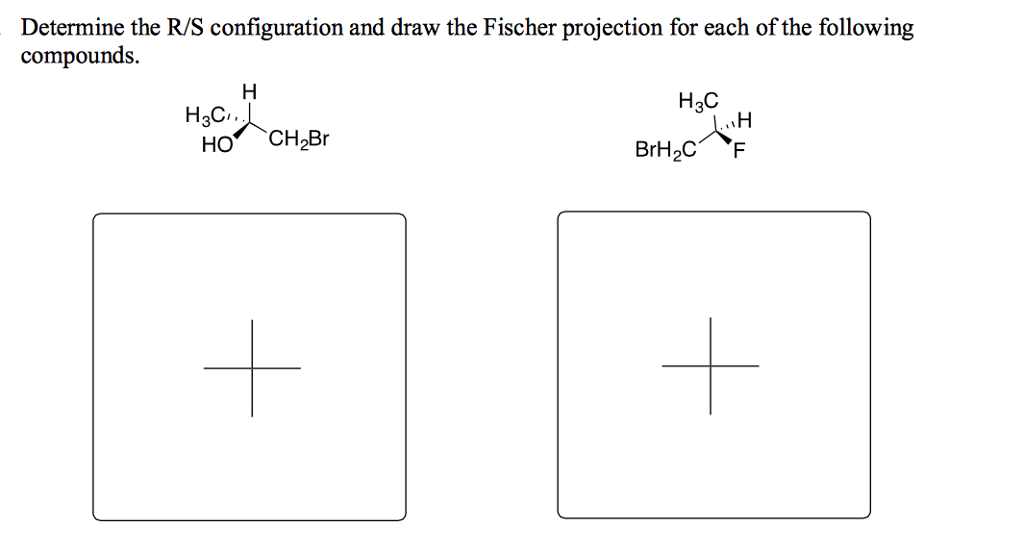 Solved: Determine The R/S Configuration And Draw The Fisch