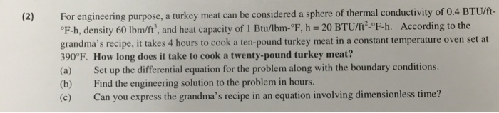 For engineering purpose, a turkey meat can be cons