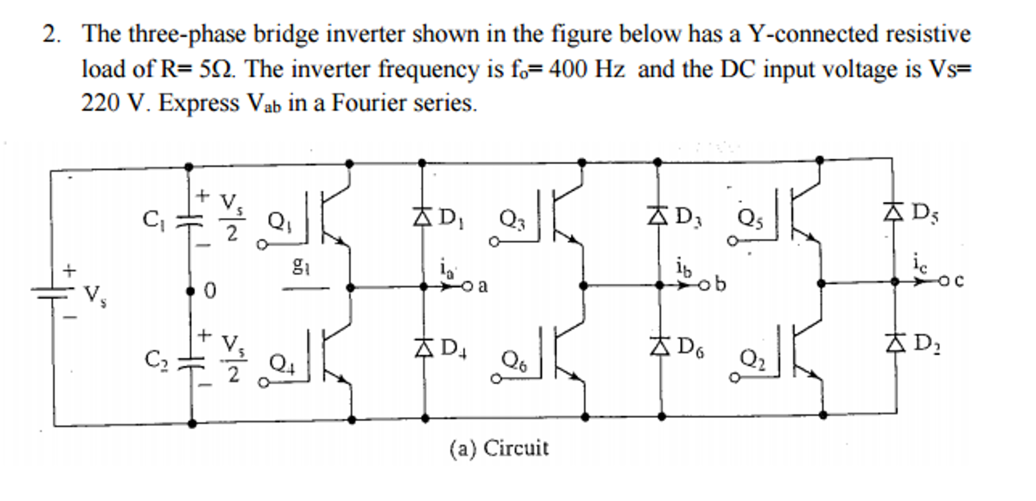 Solved The Three Phase Bridge Inverter Shown In Figur Circuit Diagram 220 Volts Question Figure Below Has A Y Connected Resistive Load Of R