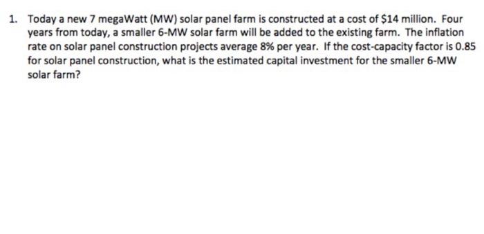 Solved: Today A New 7 Megawatt (MW) Solar Panel Farm Is Co