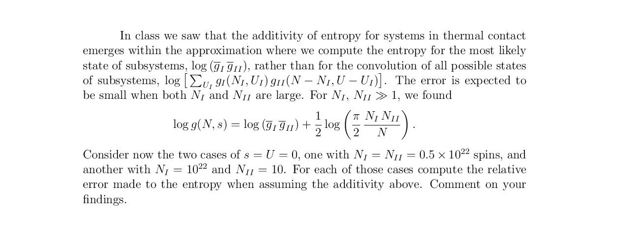 In class we saw that the additivity of entropy for