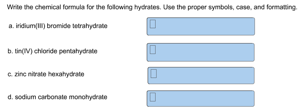 Solved Write The Chemical Formula For The Following Hydra