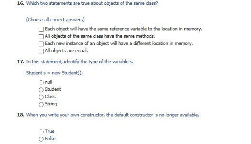 Which two statements are true about objects of the same class?