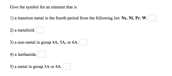 Solved Give The Symbol For An Element That Is A Transitio
