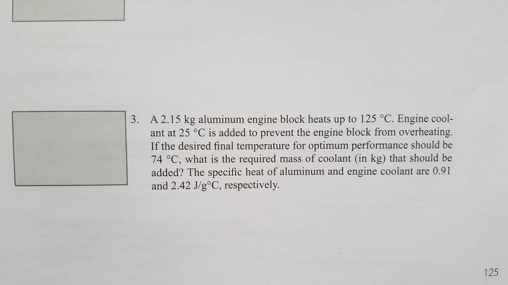 Chemistry archive march 19 2017 chegg 3 a 215 kg aluminum engine block heats up to 125 oc engine cool fandeluxe Images