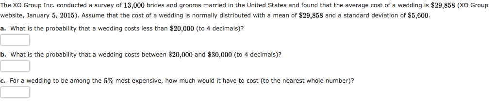 Average Wedding Costs 2015.Solved The Xo Group Inc Conducted A Survey Of 13 000 Bri