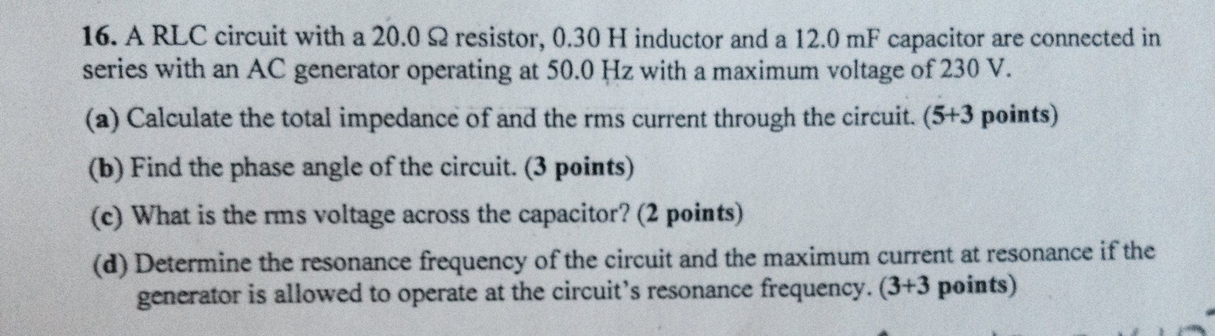 Solved: A RLC Circuit With A 20.0 Ohm Resistor, 0.30 H Ind ...