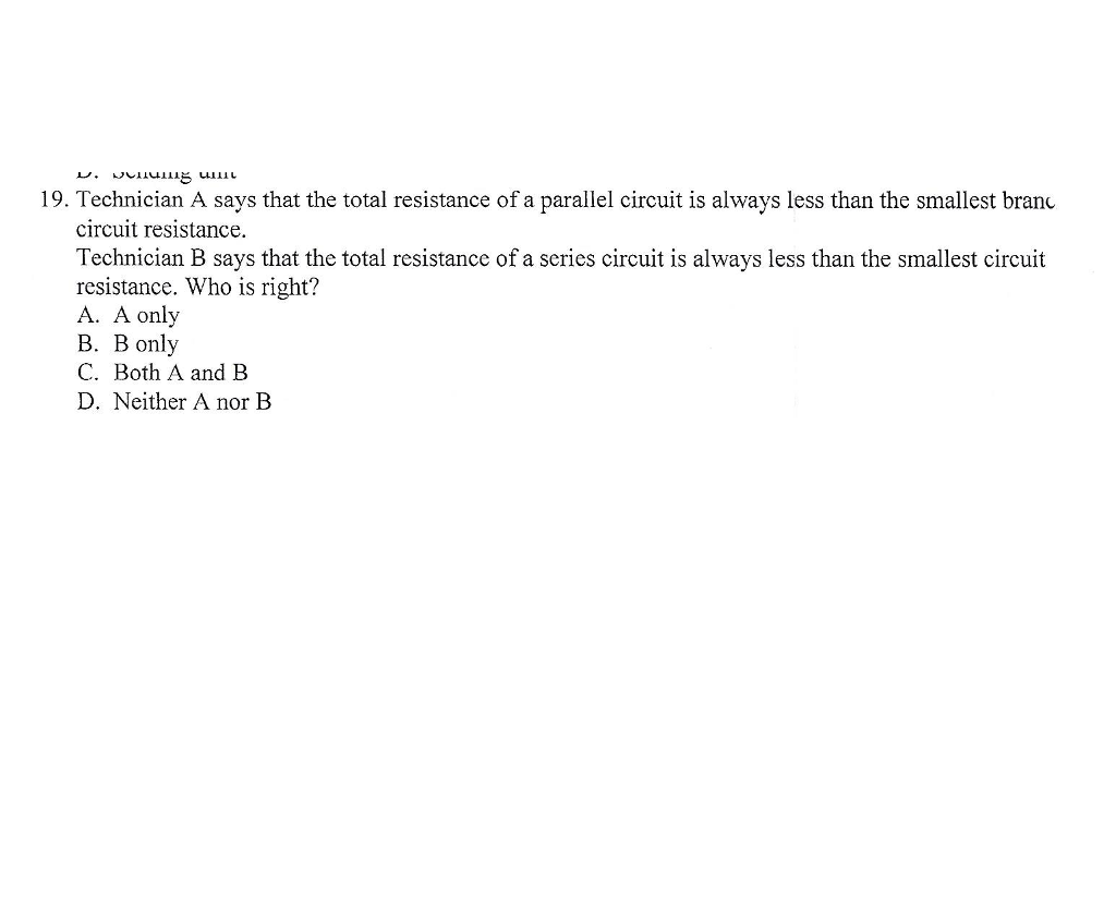 Solved Technician A Says That The Total Resistance Of P Parallel Circuit How Can Is Always Less