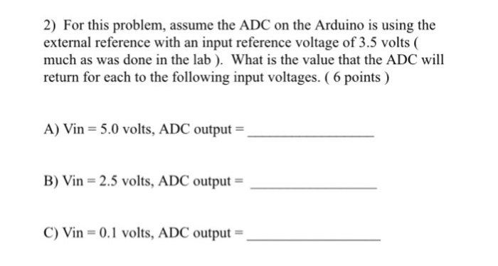 Solved: For This Problem, Assume The ADC On The Arduino Is