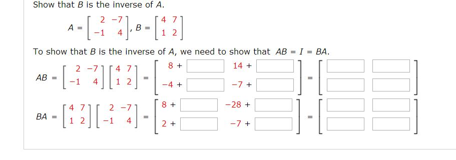 Show that B is the inverse of A. To show that B i