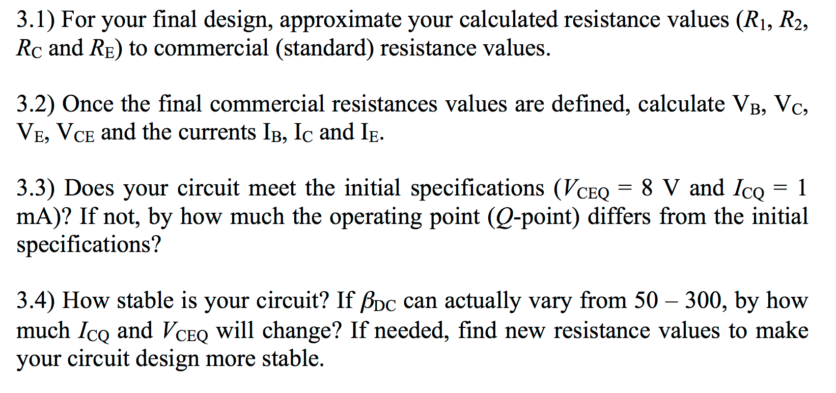 Solved Design A Bjt Voltage Divider Bias Circuit With The Potential See More Show Transcribed Image Text Following Specifications Use Stiff Or Firm