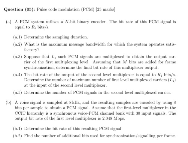 What Is A Pcm >> Solved Pulse Code Modulation Pcm A Pcm System Utilizes