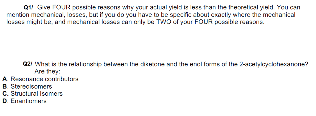 Solved: Q1/ Give FOUR Possible Reasons Why Your Actual Yie