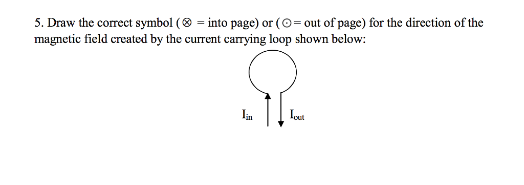 Solved Draw The Correct Symbol Into Page Or Out Of