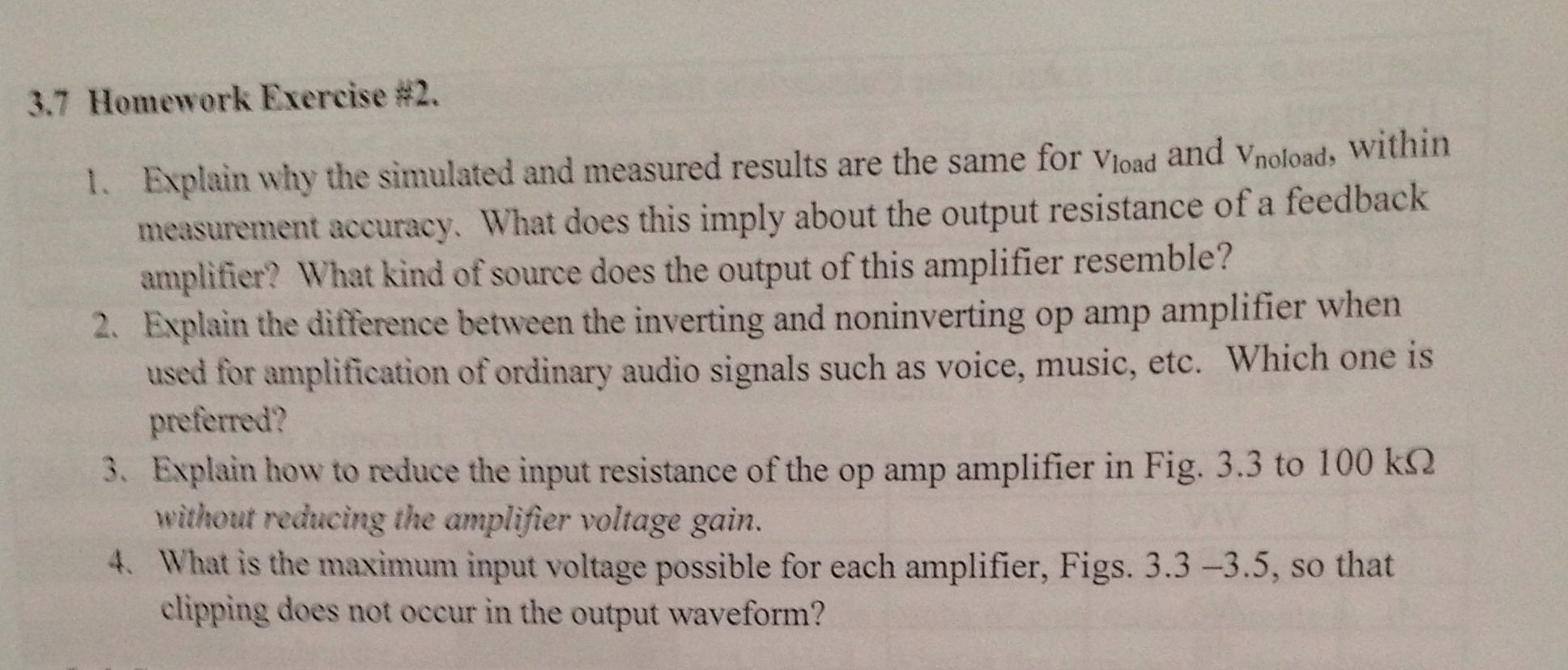 Solved Explain Why The Simulated And Measured Results Are Of A Noninverting Amplifier For Given Input Waveform Gain What Does This Imply About Output Resistance Feedback