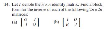 Solved: Let I Denote The N X N Identity Matrix. Find A Blo ...