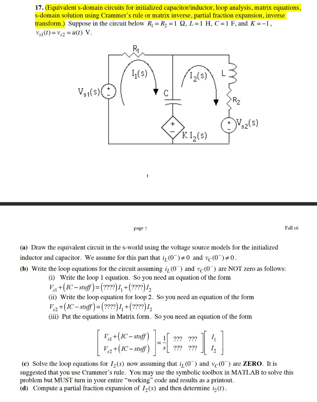 Solved Equivalent S Domain Circuits For Initialized Capac Inductor Circuit L1 Is The To Be