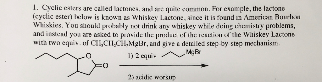 Solved: 1  Cyclic Esters Are Called Lactones, And Are Quit