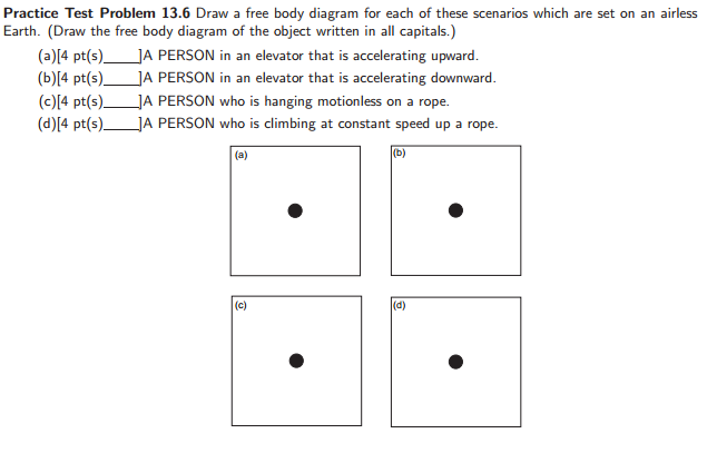 Solved Practice Test Problem 13 6 Draw A Free Body Diagra Chegg Com