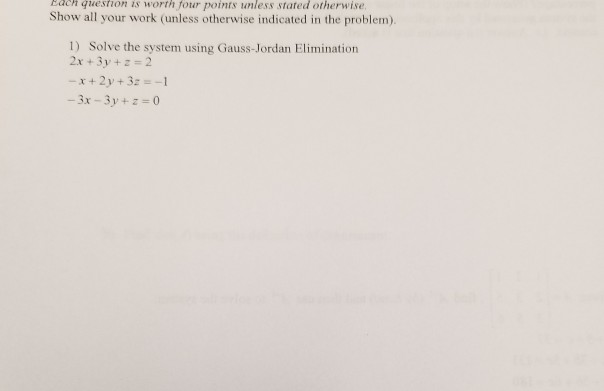 Each question is worth four points unless stated otherwise Show all your  work (unless otherwise ad159b4a8