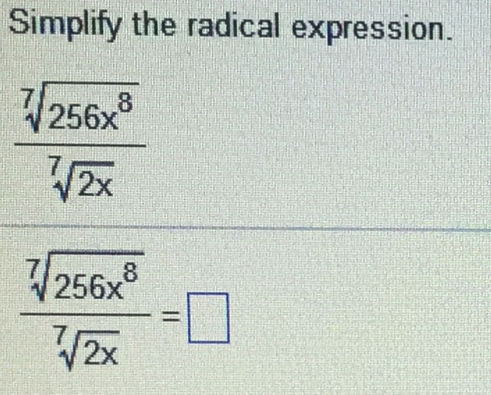 Solved Simplify The Radical Expression 7 Squareroot 256 Chegg Com