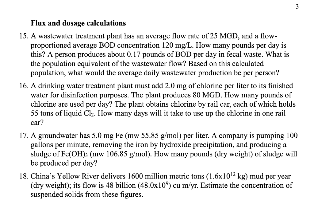 Flux and dosage calculations 15. A wastewater treatment plant has an  average flow rate of