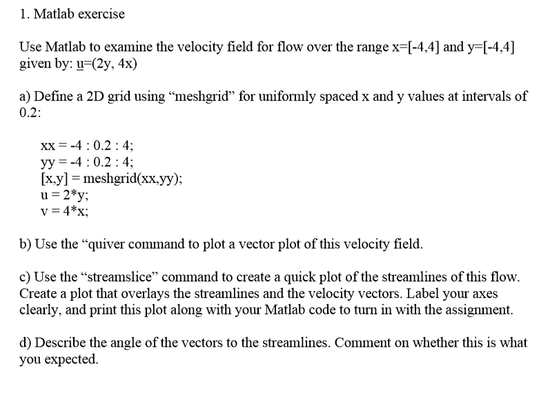 Solved: Use Matlab To Examine The Velocity Field For Flow
