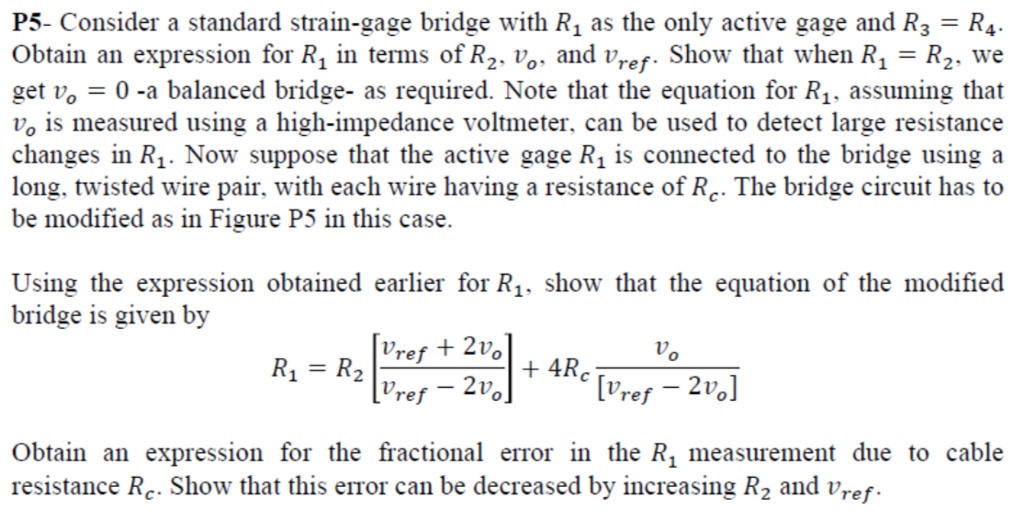 Solved: P5-Consider A Standard Strain-gage Bridge With R ...
