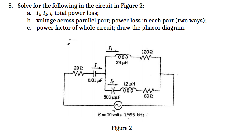 Solved Solve For The Following In The Circuit In Figure 2
