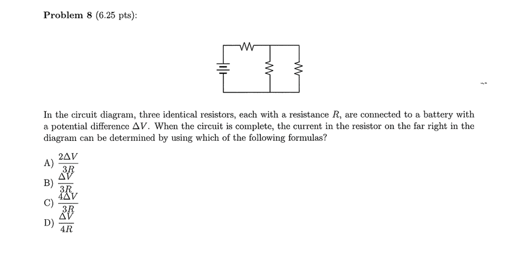 problem 8 (6 25 pts): in the circuit diagram, three identical resistors,