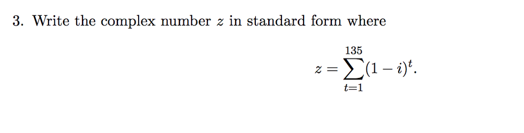 Solved 3 Write The Complex Number Z In Standard Form Whe