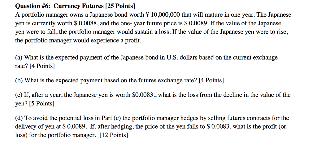 Solved Question 6 Currency Futures 25 Points A Portfo