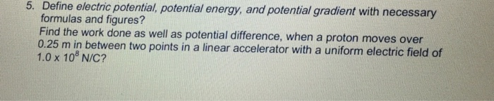 Define electric potential, potential energy, and p