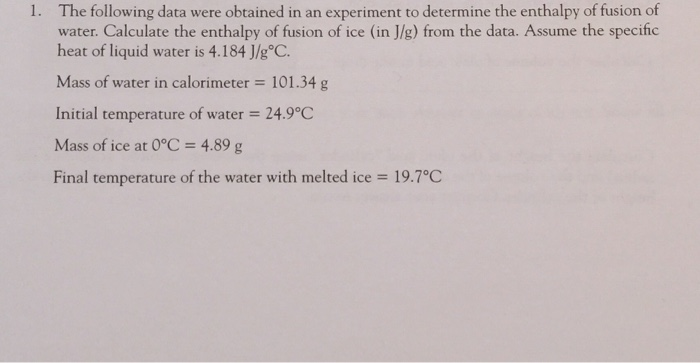 an experiment of the heat of fusion of water Determine the heats of fusion and vaporization of water the ice added to the calorimeter in the heat-of-fusion experiment were less than 0°c, how would this.