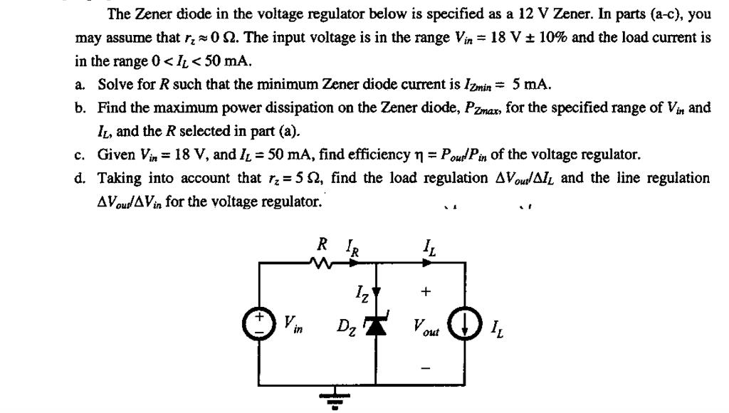 Solved: The Zener Diode In The Voltage Regulator Below Is ...