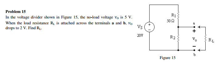 In the voltage divider shown in Figure 15, the no-