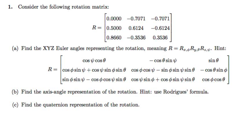 1  Consider The Following Rotation Matrix: 0 0000