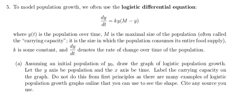 Solved 5 To Model Population Growth We Often Use The Lo