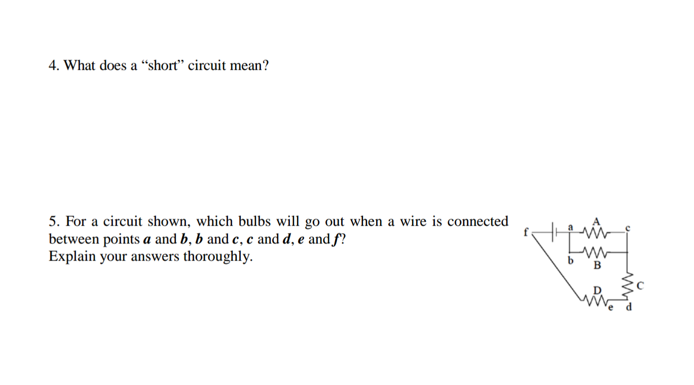 Solved: 4. What Does A \'\'short\'\' Circuit Mean? 5. For A Ci ...