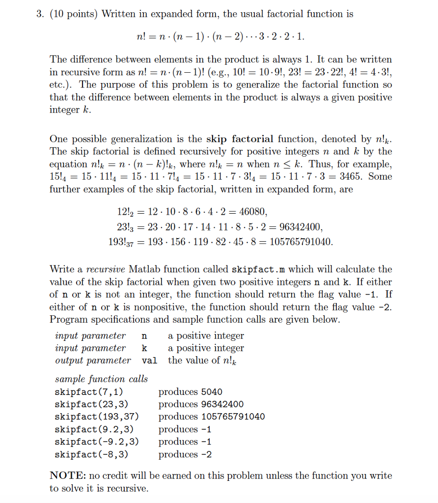 Solved Written In Expanded Form The Usual Factorial Func