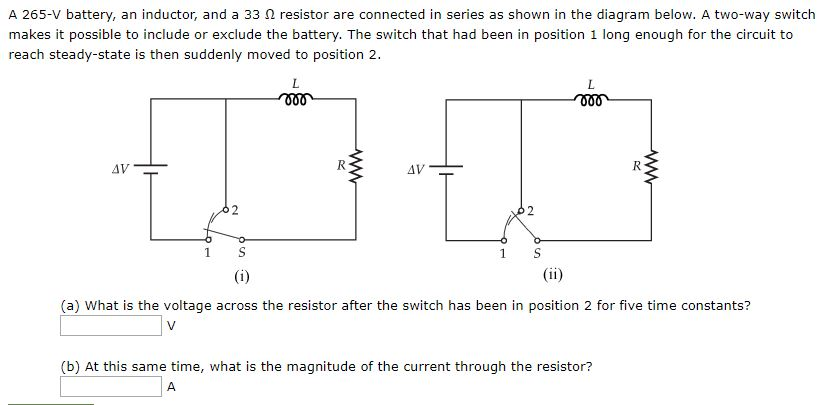 Solved: A 265-V Battery, An Inductor, And A 33 Ω Resistor ...