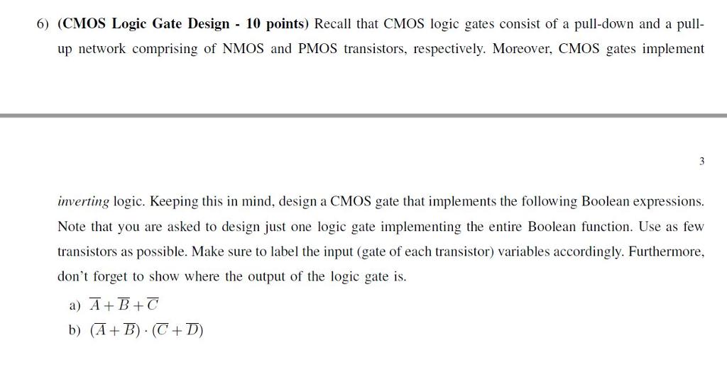 Solved: 6) (CMOS Logic Gate Design - 10 Points) Recall Tha ...